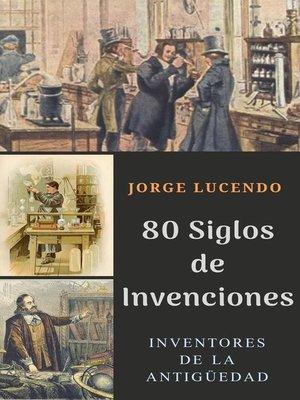 cover image of 80 Siglos de Invenciones--Diccionario de los Inventos
