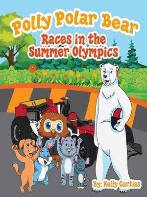 cover image of Polly Polar Bear Races in the Summer Olympics
