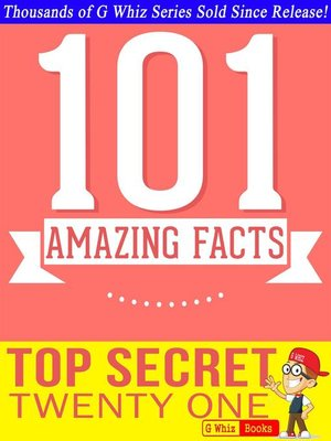 cover image of Top Secret Twenty One--101 Amazing Facts You Didn't Know