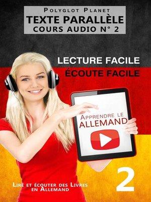 cover image of Apprendre l'allemand--Écoute facile | Lecture facile | Texte parallèle COURS AUDIO N° 2