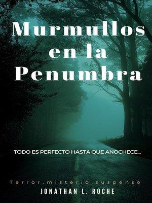 cover image of Murmullos en la penumbra.