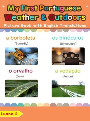 cover image of My First Portuguese Weather & Outdoors Picture Book with English Translations