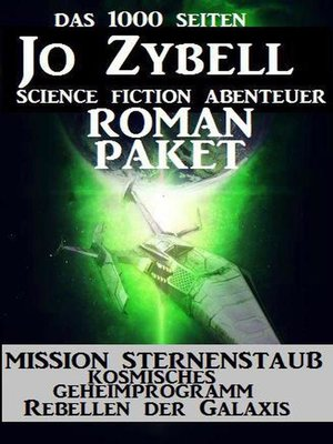 cover image of Das 1000 Seiten Jo Zybell Science Fiction Abenteuer Roman-Paket