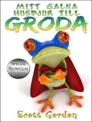 cover image of Mitt Galna Husdjur Till Groda