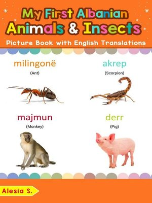 cover image of My First Albanian Animals & Insects Picture Book with English Translations