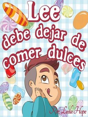 cover image of Lee debe dejar de comer dulces