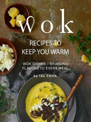 cover image of Wok Recipes to Keep You Warm