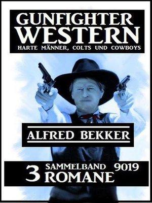 cover image of Gunfighter Western Sammelband 9019--3 Romane