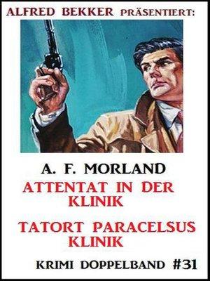 cover image of Krimi Doppelband #31 Attentat in der Klinik--Tatort Paracelsus Klinik