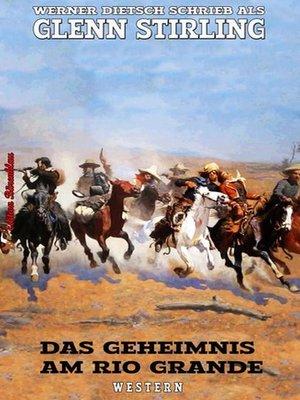 cover image of Das Geheimnis am Rio Grande