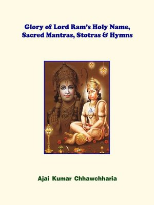 cover image of Glory of Lord Ram's Holy Name, Sacred Mantras, Stotras & Hymns