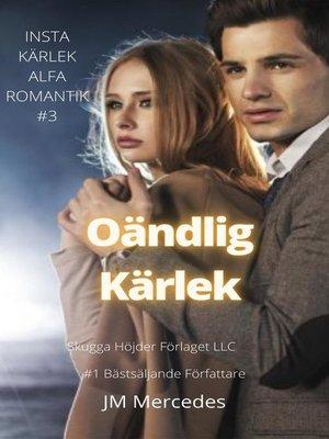 cover image of Oändlig Kärlek