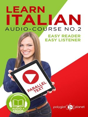 cover image of Learn Italian--Easy Reader | Easy Listener | Parallel Text--Audio-Course No. 2