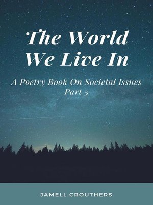 cover image of The World We Live In a Poetry Book On Societal Issues Part 5