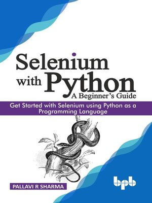 cover image of Selenium with Python--A Beginner's Guide