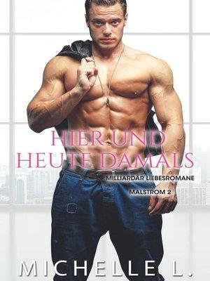 cover image of Hier und heute Damals