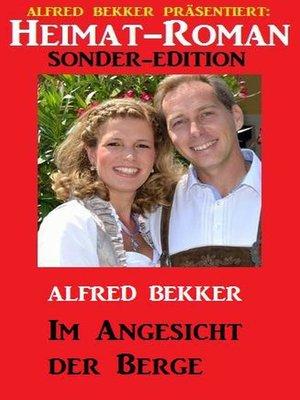 cover image of Heimat-Roman Sonder-Edition--Im Angesicht der Berge