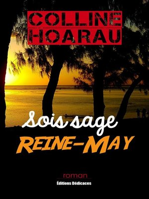 cover image of Sois sage, Reine-May