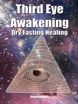 cover image of Third Eye Awakening & Dry Fasting Healing