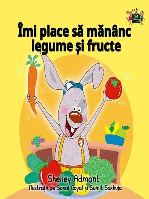 cover image of Îmi place să mănȃnc legume și fructe (I Love to Eat Fruits and Vegetables Romanian Edition)