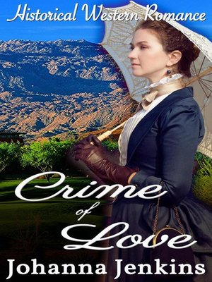 cover image of Crime of Love--Clean Historical Western Romance