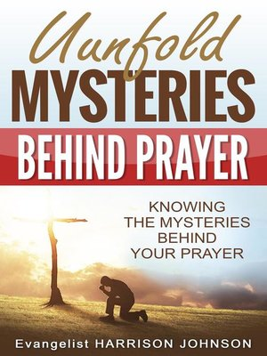 cover image of Unfold Mysteries Behind Prayer
