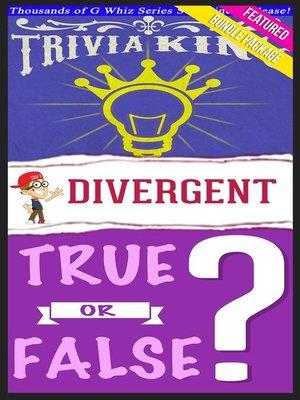 cover image of Divergent Trilogy--True or False? & Trivia King!