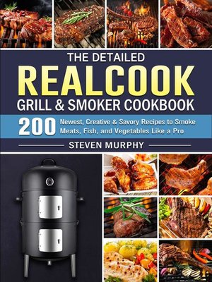 cover image of The Detailed Realcook Grill & Smoker Cookbook