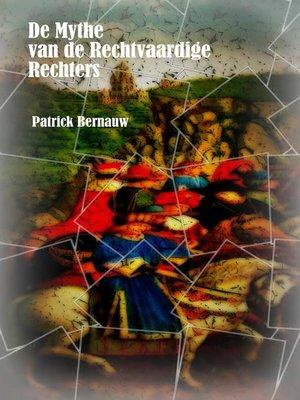 cover image of De Mythe van de Rechtvaardige Rechters
