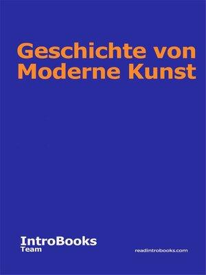cover image of Geschichte von Moderne Kunst
