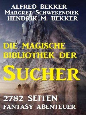cover image of 2782 Seiten Fantasy Abenteuer--Die magische Bibliothek der Sucher