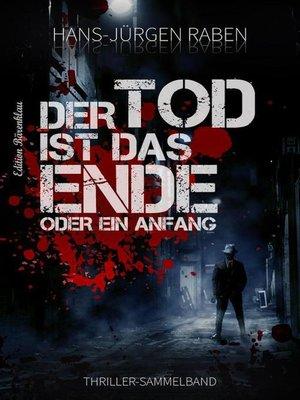 cover image of Der Tod ist das Ende--oder ein Anfang