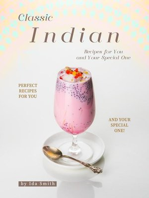 cover image of Classic Indian Recipes for You and Your Special One