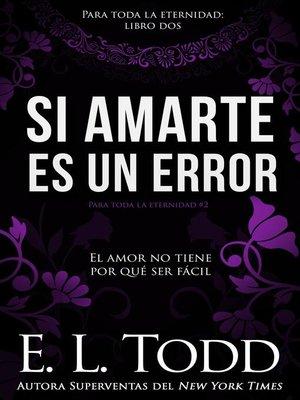 cover image of Si amarte es un error