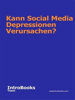 cover image of Kann Social Media Depressionen Verursachen?