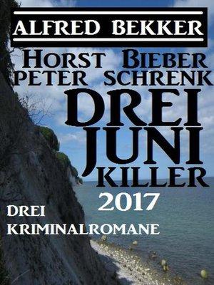 cover image of Drei Juni Killer 2017