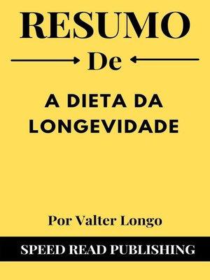 cover image of Resumo De a Dieta Da Longevidade Por Valter Longo