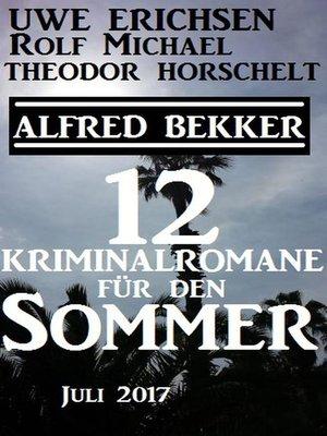 cover image of Zwölf Kriminalromane für den Sommer Juli 2017