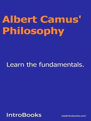 cover image of Albert Camus' Philosophy