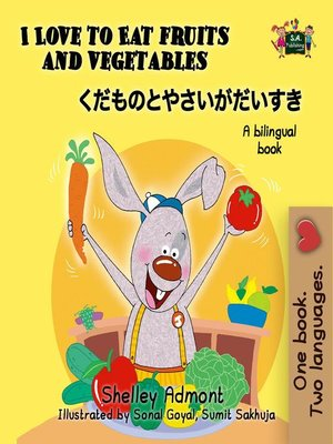 cover image of I Love to Eat Fruits and Vegetables (Bilingual Japanese Kids Book)