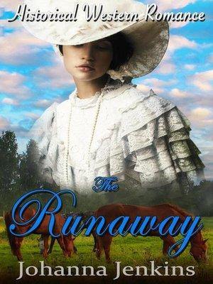 cover image of The Runaway--Clean Historical Western Romance