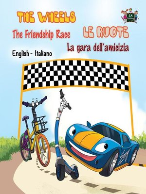 cover image of The Wheels the Friendship Race Le ruote La gara dell'amicizia