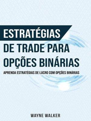 cover image of Estratégias de Trade para Opções Binárias