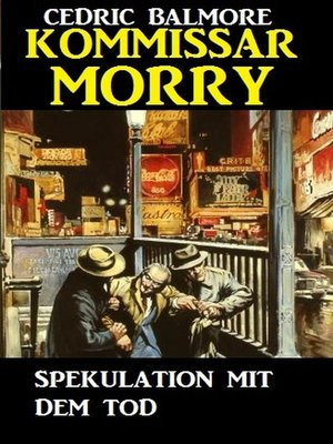 cover image of Kommissar Morry--Spekulation mit dem Tod