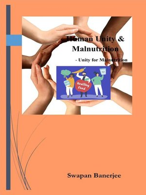 cover image of Human Unity & Malnutrition--Unity for Malnutrition