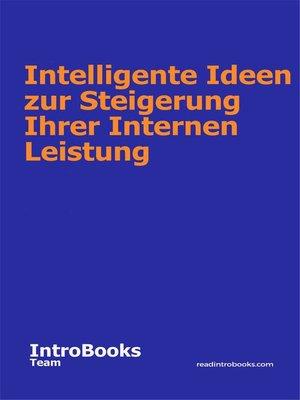 cover image of Intelligente Ideen zur Steigerung Ihrer Internen Leistung