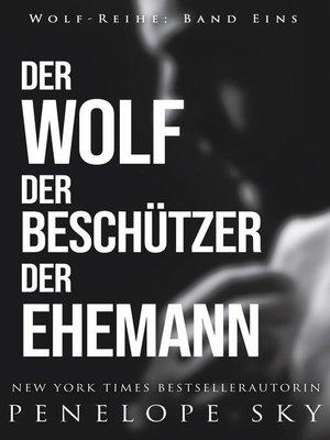 cover image of Der Wolf Der Beschützer Der Ehemann