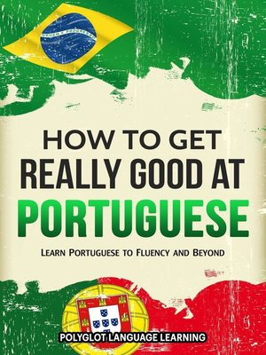 cover image of How to Get Really Good at Portuguese