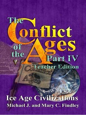cover image of The Conflict of the Ages Teacher Edition IV Ice Age Civilizations