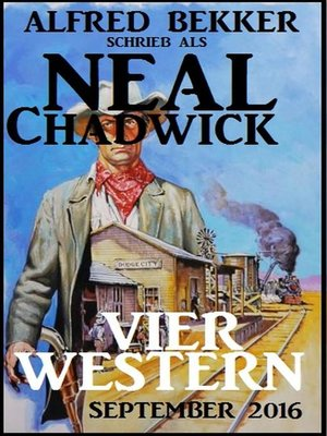 cover image of Neal Chadwick--Vier Western September 2016